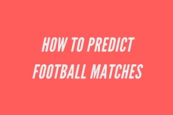 How-to-predict-football-matches-correctly